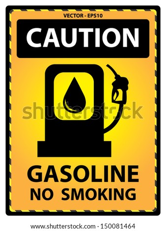Vector : Yellow Caution Plate For Safety Present By Gasoline No Smoking Text With Gasoline Sign Isolated on White Background  - stock vector