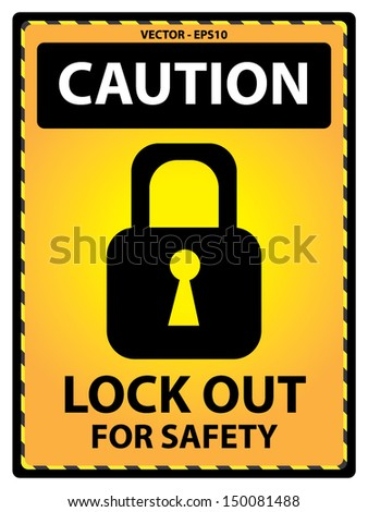 Vector : Yellow Caution Plate For Safety Present By Lock Out For Safety Text With Key Lock Sign Isolated on White Background  - stock vector