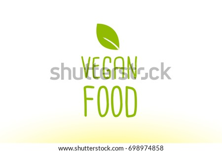 Vegan Food Green Leaf Text Concept Logo Vector Creative Company Icon Design  Template Modern Background Hand  Leaf Template For Writing