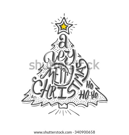 Very Merry Christmas typographic label isolated on white. Background with hand lettering for christmas. Doodle christmas tree. Merry Christmas greeting card. Vector illustration.  - stock vector
