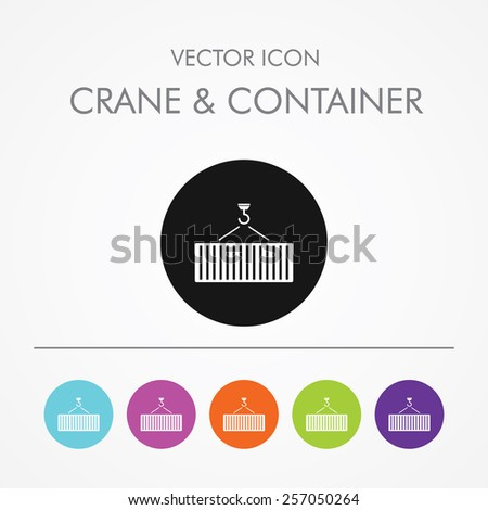 Very useful icon of crane & container on Multicolored Round Buttons. - stock vector