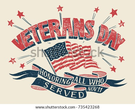 Veterans Day - Honoring all who served. Hand lettering holiday poster with american flag in retro style. Hand-drawn typography design