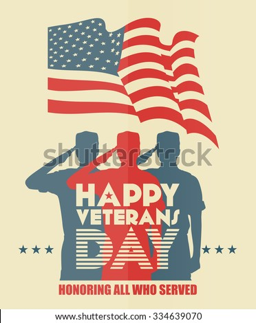 Veterans day poster. US military armed forces soldier in silhouette saluting - stock vector