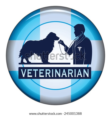 Veterinarian With Dog Button is an illustration of a design for a vet or veterinarian on a button. Includes images of a dog, a veterinarian with stethoscope and a veterinarian symbol. - stock vector