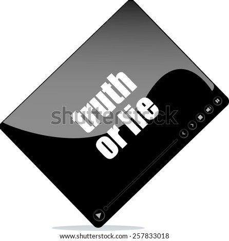 Video player for web with truth or lie words - stock vector