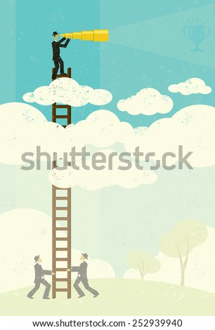 View from Above A businessman vaguely seeing his goal in the future with a telescopic spyglass above the clouds. Businessmen, below in the fog, help by holding his ladder.  - stock vector