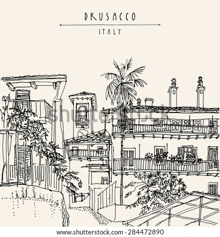 View of old center in Drusacco, Italy, Europe. Historical building with a palm tree line art. Monochrome freehand drawing on paper. Travel sketch, hand lettering. Vector postcard design template - stock vector