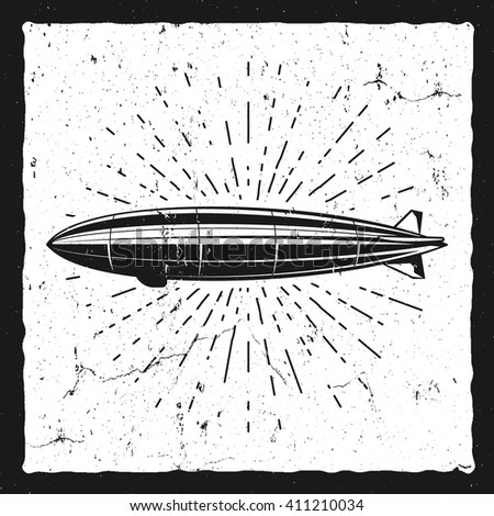Vintage airship background. Retro Dirigible balloon grunge poster template. Steampunk vector design. Steam punk old sketching style. Use as badge, label for web design or tee design, t-shirt print - stock vector