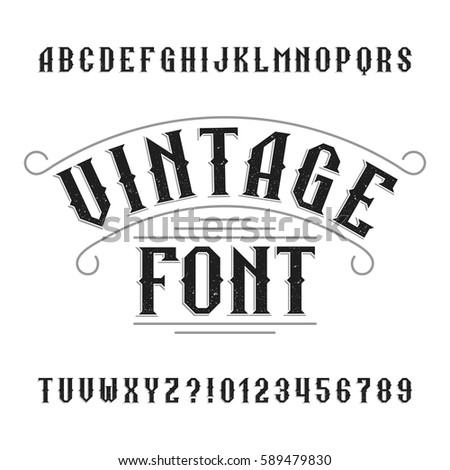 Vintage alphabet. Retro distressed letters and numbers. Western font for labels, headlines, posters etc. Stock vector typeface for your design.
