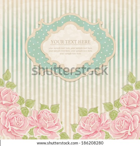 Vintage background with roses. Greeting card, invitation - stock vector