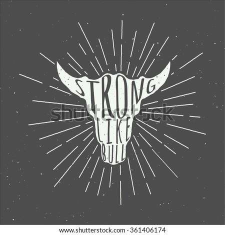 Vintage bull head silhuette with motivational slogan. Vector Illustration - stock vector