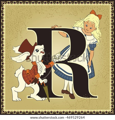 Vintage children book alphabet with favorite fairy tale characters. Letter R. Alice and White Rabbit. Alice's Adventures in Wonderland by Lewis Carroll