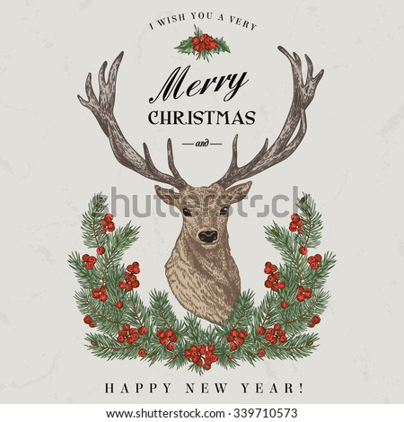 Vintage Christmas card. Deer, pine wreath  and holly. Merry Christmas and a Happy new year. Vector illustration.