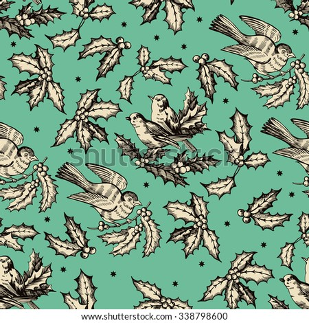 Vintage Christmas seamless with holly leaves and birds.  Hand drawing. Seamless for fabric design, gift wrapping paper and printing and web projects.