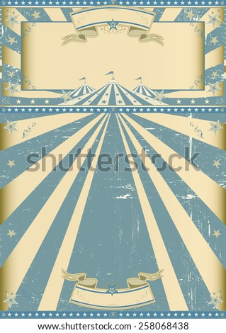 vintage circus blue show. A grunge circus vintage poster for your circus company. - stock vector