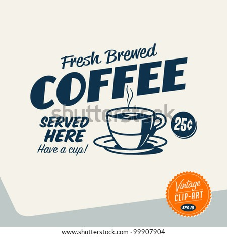 Vintage Clip Art - Fresh Brewed Coffee - Vector EPS10. - stock vector