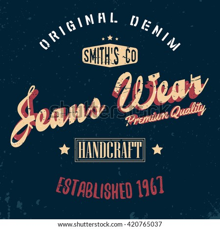 Vintage denim t-shirt print with retro effect. Old-fashioned logotype of jeans wear label for tee. Denim t-shirt graphics. Sign, logo, badge, label, print of original denim superior jeanswear for tee.