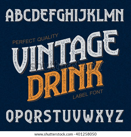 Vintage drink label font. Ideal for any design in vintage style. Vector. - stock vector