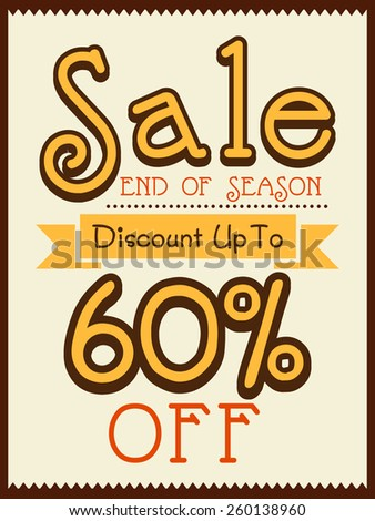 Vintage End of Season Sale poster, banner or flyer design with 60% discount offer. - stock vector