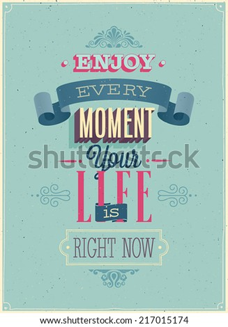 "Vintage ""Enjoy every moment"" Poster. Vector illustration. - stock vector"