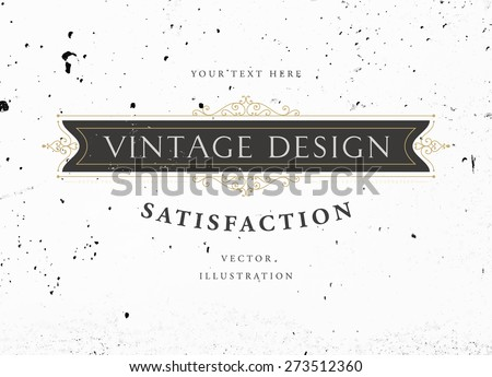Vintage Frame for Luxury Logos, Restaurant, Hotel, Boutique or Business Identity. Royalty, Heraldic Design with Flourishes Elegant Design Elements. Vector Illustration Template. Concrete Wall Texture - stock vector