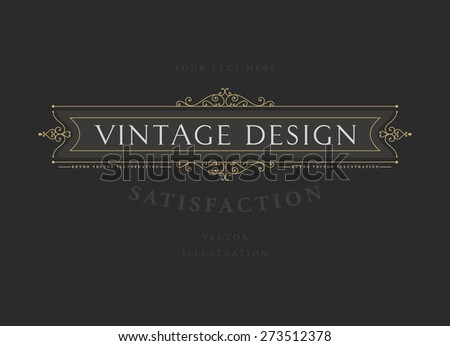 Vintage Frame for Luxury Logos, Restaurant, Hotel, Boutique or Business Identity. Royalty, Heraldic Design with Flourishes Elegant Design Elements. Vector Illustration Template. - stock vector