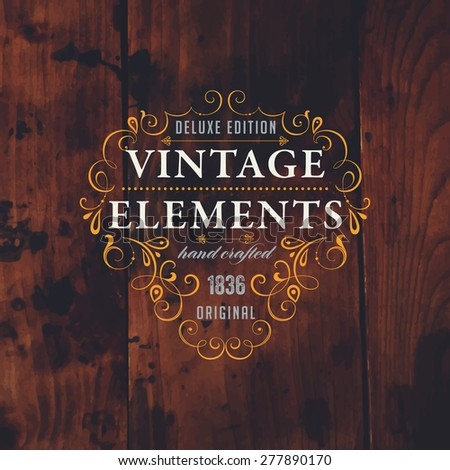 Vintage Frame for Luxury Logos, Restaurant, Hotel, Boutique or Business Identity. Royalty, Heraldic Design with Flourishes Elegant Design Elements. Vector Illustration Template. Vintage Wood Texture - stock vector