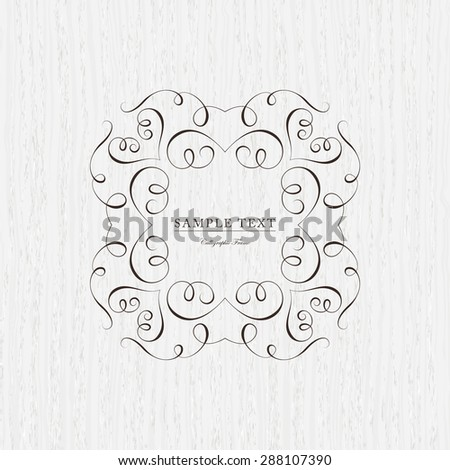 Vintage frame for weddings, monograms, invitations, greeting cards, menus, business identity. Elegant vector calligraphic design on wood texture background. - stock vector
