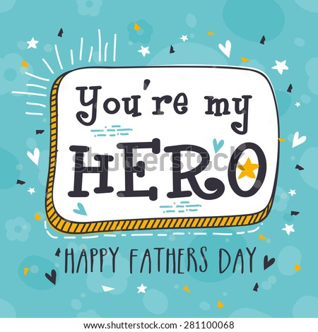 Vintage greeting card design for Happy Father's Day celebrations with funky text 'You're My Hero' on hearts decorated blue background.  - stock vector