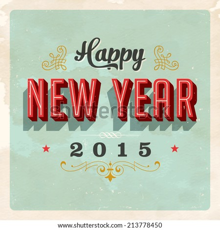 Vintage greeting card - Happy New Year 2015 - Vector EPS10. - stock vector