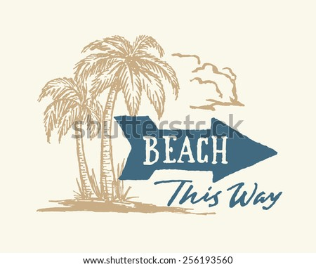 Vintage hand drawn beach sign with arrow and palm trees ink drawing. Handmade typographic summer art. Exotic tropical coastal decor. Sea shore vector illustration for print or poster. Right version. - stock vector