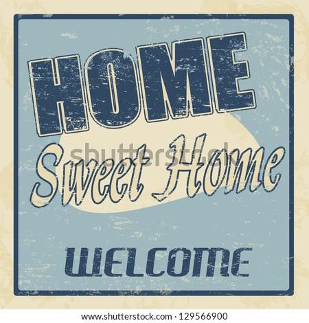 Vintage home sweet home vintage retro grunge poster, vector illustrator - stock vector