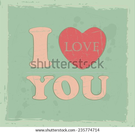 Vintage I love you text valentines background - stock vector