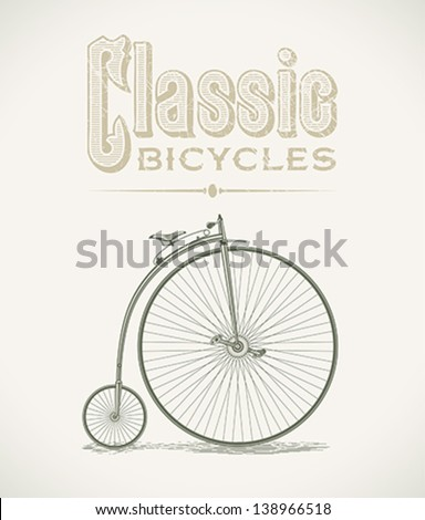 Vintage illustration with a classic penny-farthings bicycle. Editable layered vector. - stock vector