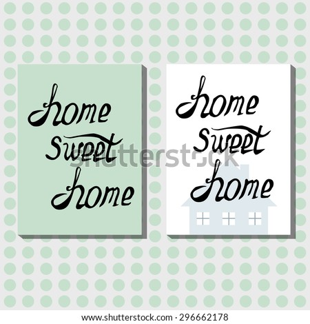 Vintage illustration with hand-drawn lettering. Home sweet home - calligraphic lettering poster or postcard. Inspirational typography. - stock vector