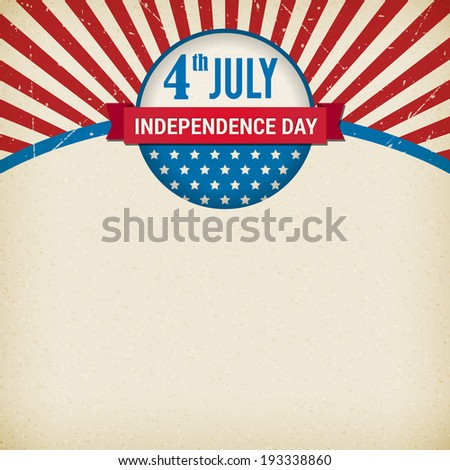 Vintage independence day poster on old paper. Vector illustration. Layered. - stock vector