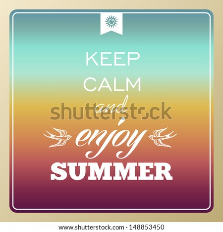 Vintage keep calm and enjoy summer poster, sun, sunset, sunrise illustration. Vector file layered for easy manipulation and custom coloring.  - stock vector