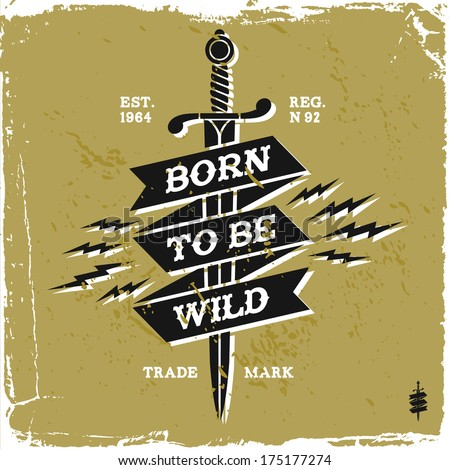 "vintage label ""born to be wild""(T-Shirt Print) - stock vector"