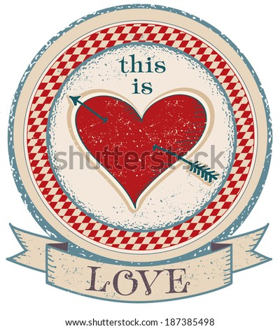 Vintage label on old paper texture with red heart. Valentine day card.I love You card.Poster.Love poster.Old fashion valentine's day card design. Love sticker design. - stock vector
