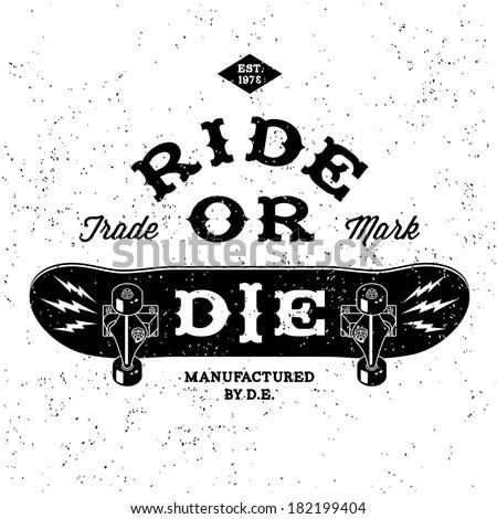 "vintage label "" ride or die "" ( T-Shirt Print ) - stock vector"