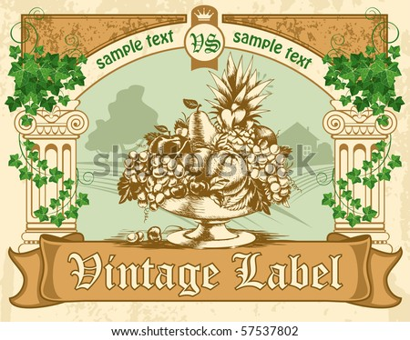 vintage labels, antique columns, entwined with ivy and a bowl of fruit - stock vector