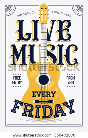 Vintage Live Music Every Friday vector poster template. Ideal for printable concert promotion in clubs, bars, pubs and public places | Music themed wall art with cool lettering and guitar - stock vector