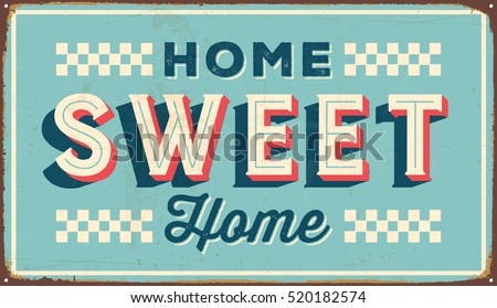 Vintage metal sign - Home Sweet Home - Vector EPS10. Grunge and rusty effects can be easily removed for a cleaner look.