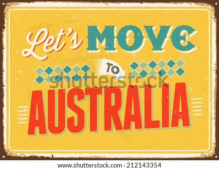 Vintage metal sign - Let's move to Australia - Vector EPS 10.  - stock vector