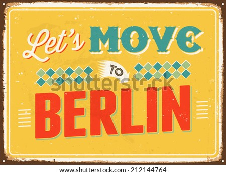 Vintage metal sign - Let's move to Berlin - Vector EPS 10. - stock vector