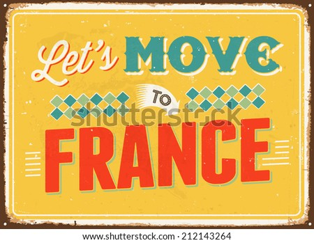 Vintage metal sign - Let's move to France - Vector EPS 10.
