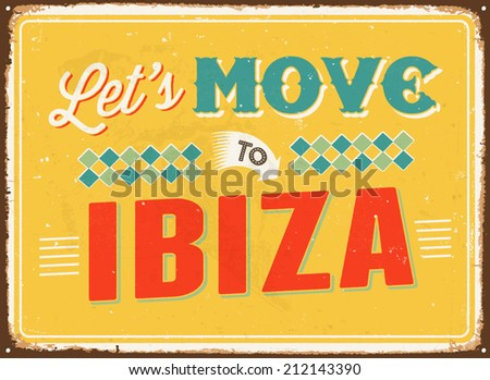 Vintage metal sign - Let's move to Ibiza- Vector EPS 10.  - stock vector
