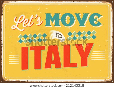 Vintage metal sign - Let's move to Italy - Vector EPS 10.  - stock vector