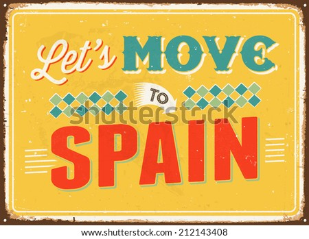 Vintage metal sign - Let's move to Spain - Vector EPS 10.  - stock vector