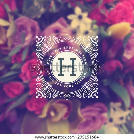 Vintage monogram logo template with flourishes elegant ornament elements on a blurred flowers background. Design with letter for cafe, shop, store, restaurant, boutique, hotel, fashion and etc. - stock vector